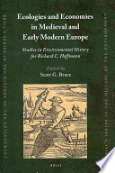 Ecologies And Economies In Medieval And Early Modern Europe