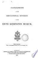 Catalogue Of The Educational Division Of The South Kensington Museum : ...