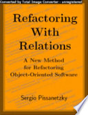 Refactoring with Relations  A New Method for Refactoring Object Oriented Software