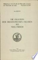 Die Filiation Der Dramatischen Figuren Bei Max Frisch
