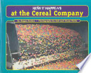How It Happens at the Cereal Company