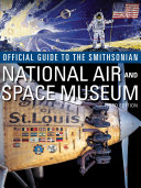 Official Guide to the Smithsonian National Air   Space Museum  Third Ed