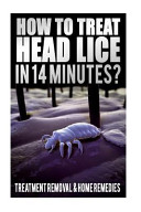 How To Treat Head Lice In 14 Minutes Treatment Removal Home Remedies Hair Lice Shampoo How To Kill Lice Eggs Body Lice Nits How Do You Get Head Lice Facts Book