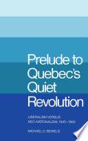 Prelude to Quebec s Quiet Revolution