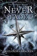 Never Fade  A Darkest Minds Novel