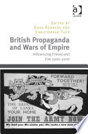 British Propaganda And Wars Of Empire : nature of influence, this volume looks at how...
