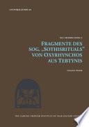 """Fragmente des sog. """"Sothisrituals"""" von Oxyrhynchos aus Tebtynis"""