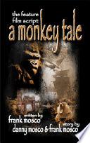 A Monkey Tale  the Feature Film Script