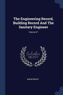 The Engineering Record Building Record And The Sanitary Engineer  book