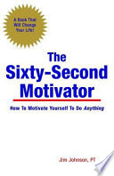 The Sixty Second Motivator