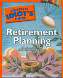 The Complete Idiot s Guide to Retirement Planning