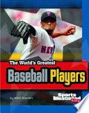 The World s Greatest Baseball Players