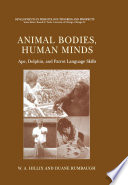 Animal Bodies  Human Minds  Ape  Dolphin  and Parrot Language Skills