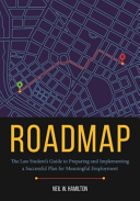 Roadmap  The Law Student S Guide to Preparing and Implementing a Successful Plan for Meaningful Employment