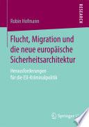 Flucht, Migration und die neue europäische Sicherheitsarchitektur