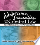 Adolescence  Sexuality  and the Criminal Law