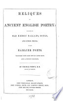Reliques of ancient English poetry  consisting of old heroic ballads  songs  and other pieces  ed  by T  Percy    4 other copies with cancel leaves in vol  1