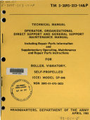Operator  Organizational  Direct Support and General Support Maintenance Manual  Including Repair Parts Information and Supplementary Operating  Maitenance and Repair Parts Instruction for Roller  Vibratory  Self propelled   CCE  Model SP 848  NSN 3895 01 075 2823