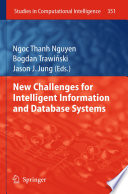 New Challenges For Intelligent Information And Database Systems : based on selected submissions to the poster...