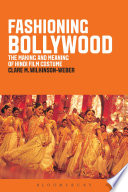 Fashioning Bollywood The World Has Delighted Audiences For Decades