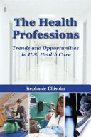The Health Professions Trends And Opportunities In U S Health Care