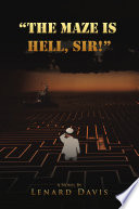 THE MAZE IS HELL  SIR