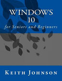 Windows 10 for Seniors and Beginners