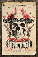My Appetite For Destruction : a couple of jail stints, a...