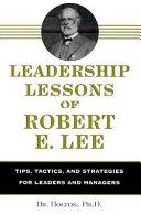 Leadership Lessons of Robert E. Lee