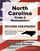 North Carolina Grade 6 Mathematics Success Strategies Study Guide  North Carolina Eog Test Review for the North Carolina End Of Grade Tests
