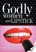 Godly Women and Lipstick