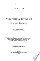 History Of Adair Sullivan Putnam And Schuyler Counties Missouri From The Earliest Times To The Present