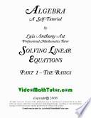 Video Math Tutor: Algebra: Solving Linear Equations - Part 1: The Basics