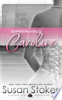 Marrying Caroline: A Navy SEAL Military Romantic Suspense