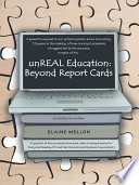 unREAL Education  Beyond Report Cards