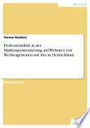 Professionalit  t in der Markenpositionierung auf Websites von Werbeagenturen mit Sitz in Deutschland