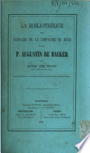 La Biblioth  que des   crivains de la Compagnie de J  sus et le P  Augustin de Backer