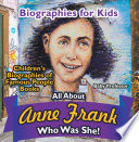 Biographies for Kids   All about Anne Frank  Who Was She    Children s Biographies of Famous People Books