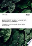 """Biodiversität bei der Planung von Naturschutzgebieten. Probleme des """"Species Set Covering"""" und des """"Backup Species Covering"""""""