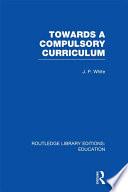 Towards A Compulsory Curriculum