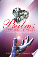 Psalms of a Wounded Vessel
