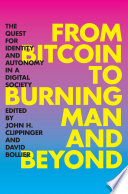 From Bitcoin to Burning Man and Beyond