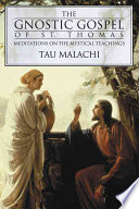 The Gnostic Gospel of St  Thomas
