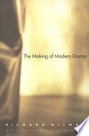 The Making of Modern Drama