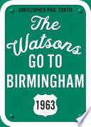 The Watsons Go to Birmingham--1963: 25th Anniversary Edition