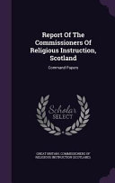 Report of the Commissioners of Religious Instruction  Scotland