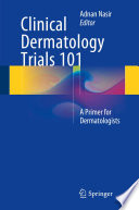 Clinical Dermatology Trials 101
