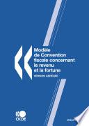 Mod  le de convention fiscale concernant le revenu et la fortune   Version abr  g  e 2008