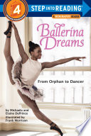 Ballerina Dreams  From Orphan to Dancer  Step Into Reading  Step 4