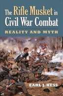 The Rifle Musket in Civil War Combat
